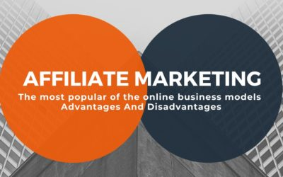 Affiliate Marketing, the most popular of the online business models: Advantages And Disadvantages