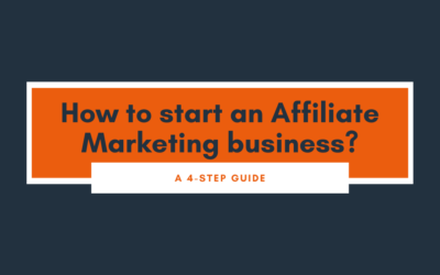 How To start An Affiliate Marketing business? A 4-step Guide