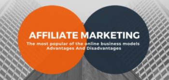 Affiliate Marketing, the most popular of the online business models - Advantages And Disadvantages