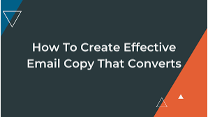 How to create effectively email copy that converts