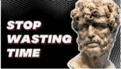 Stop Wasting Your Life by Seneca